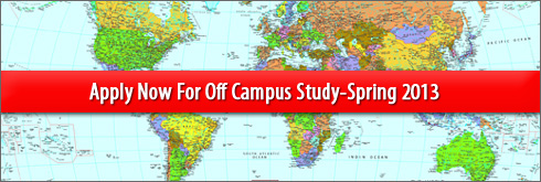 Apply now for Off Campus Study-Spring 2013