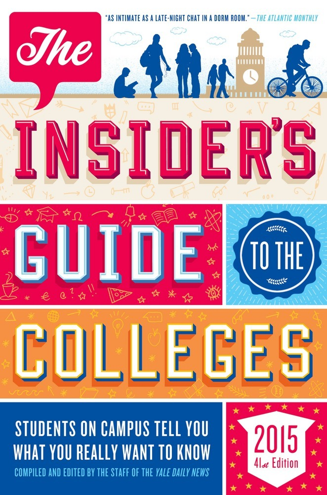 Insiders Guide to the Colleges -  Students on Campus Tell you What you really want to know.