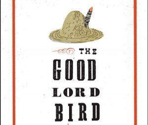 The Good Lord Bird 9781594486340B