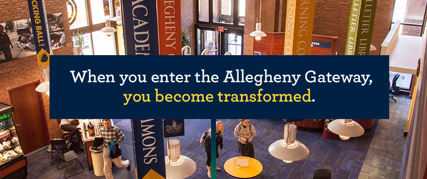 When you enter the Allegheny Gateway, you become transformed.